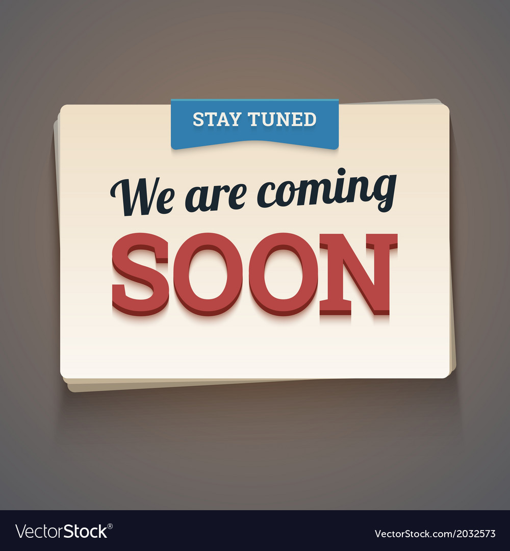 Coming soon message with stay tuned label vector | Price: 1 Credit (USD $1)
