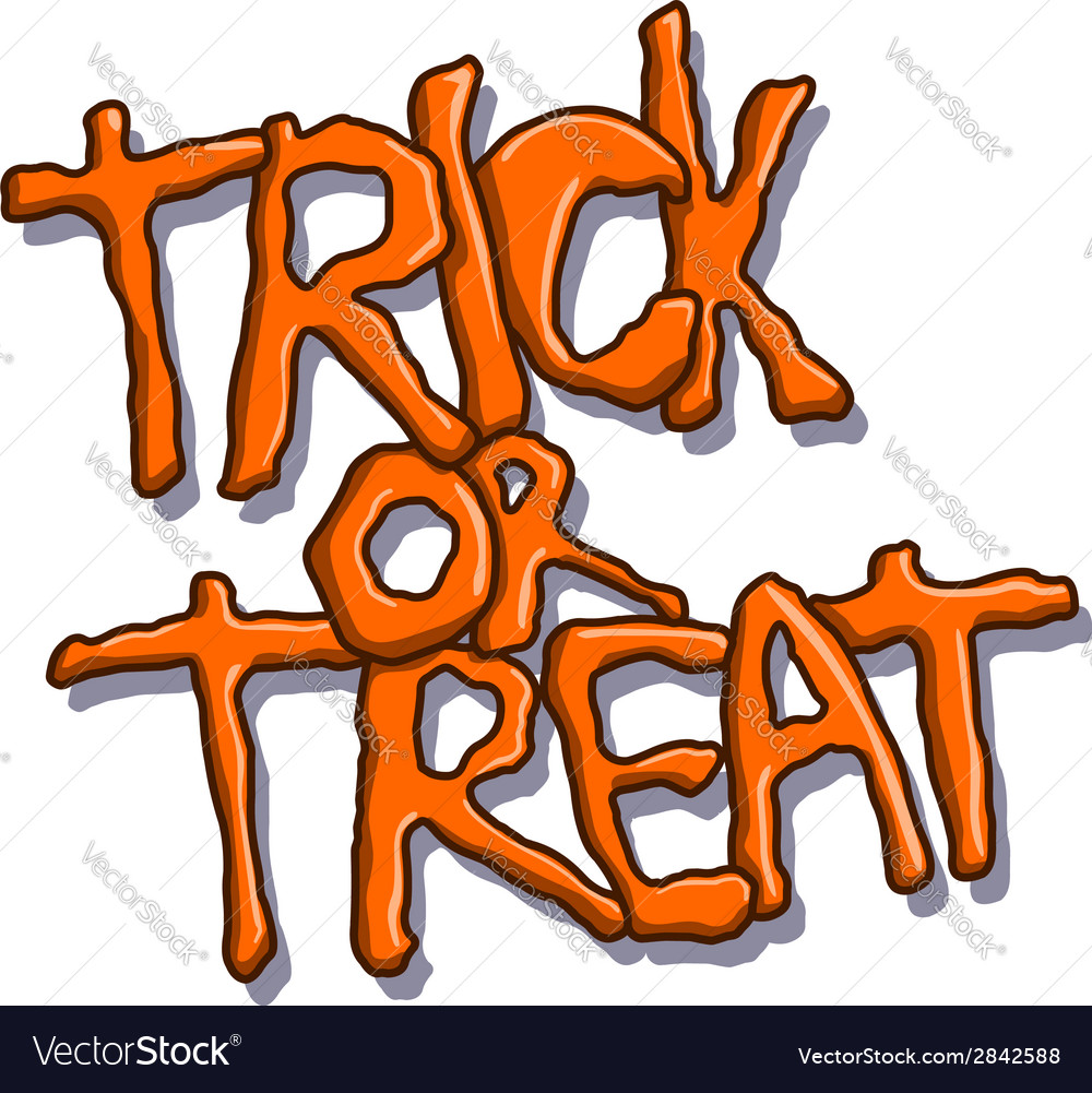 Trick or treat halloween text vector | Price: 1 Credit (USD $1)