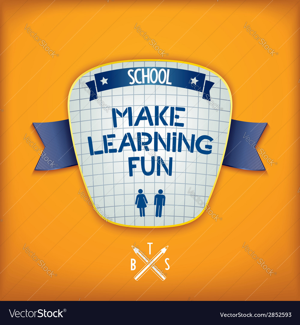 Make learning fun vector | Price: 1 Credit (USD $1)