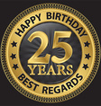 25 years happy birthday best regards gold label vector