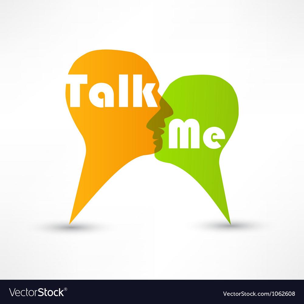 Talk me concept speech bubbles vector | Price: 1 Credit (USD $1)