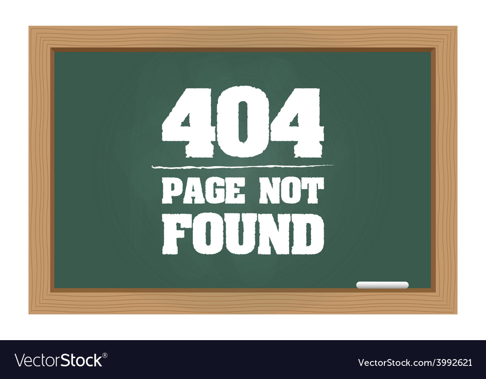 404 error message on chalkboard vector | Price: 1 Credit (USD $1)