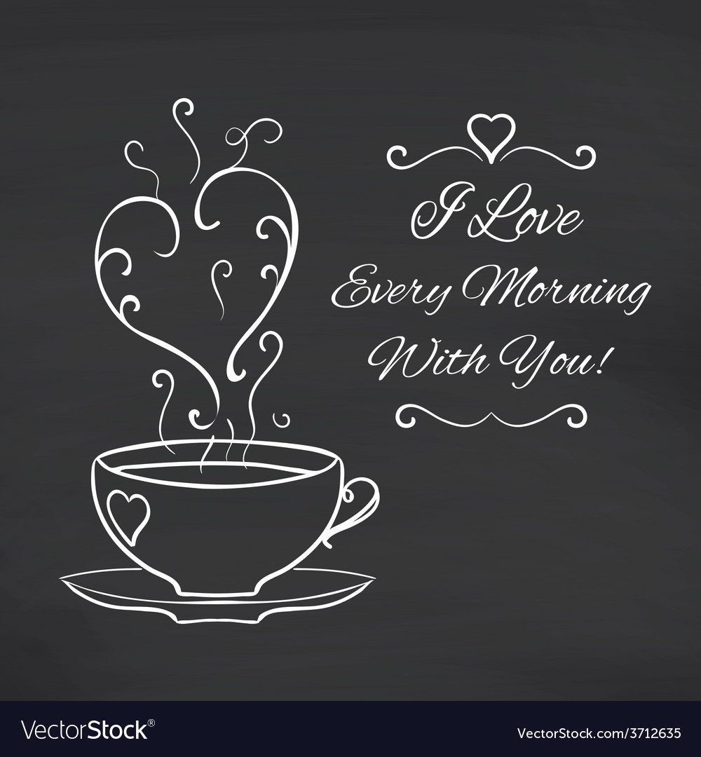 I love every morning with you blackboard vector | Price: 1 Credit (USD $1)