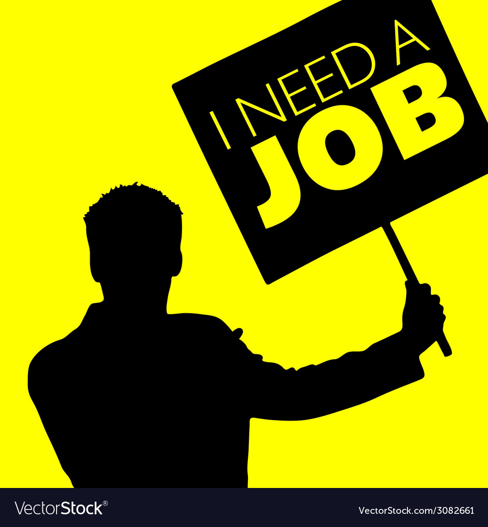 Man with the slogan i need a job vector | Price: 1 Credit (USD $1)