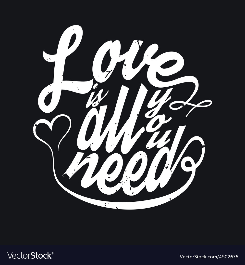 All you need is love t-shirt typography vector | Price: 1 Credit (USD $1)