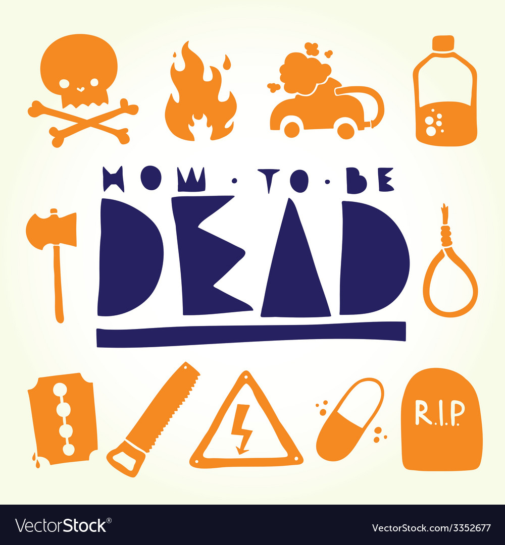 How to be dead objects vector | Price: 1 Credit (USD $1)