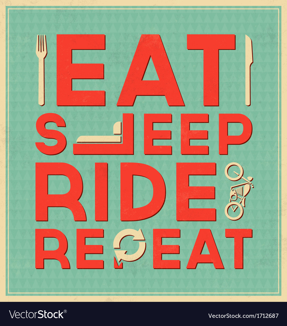 Eat sleep ride repeat quote typographic design vector | Price: 1 Credit (USD $1)