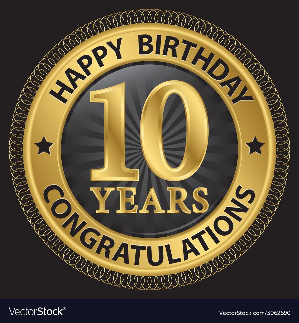 10 years happy birthday congratulations gold label vector | Price: 1 Credit (USD $1)