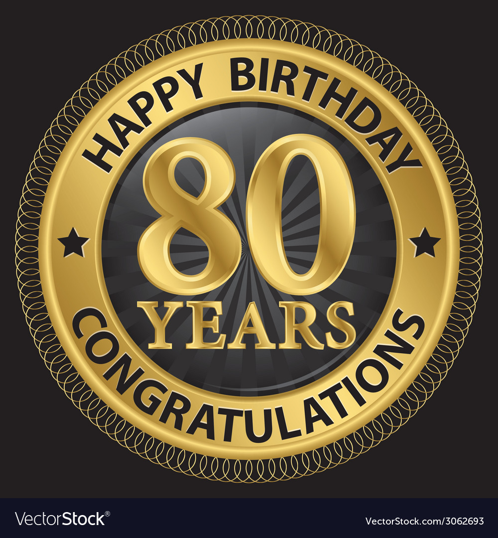 80 years happy birthday congratulations gold label vector | Price: 1 Credit (USD $1)