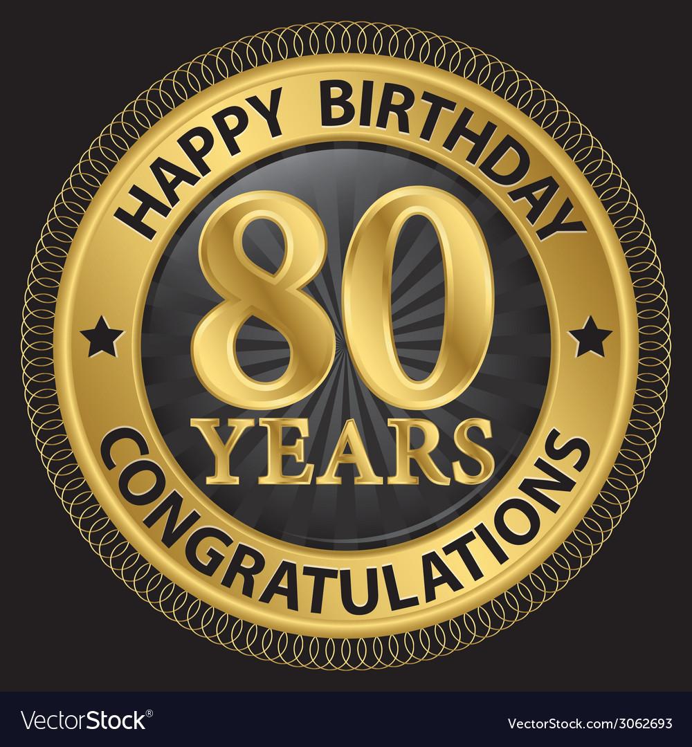 80 years happy birthday congratulations gold label vector | Price: 1 Credit (USD $1)