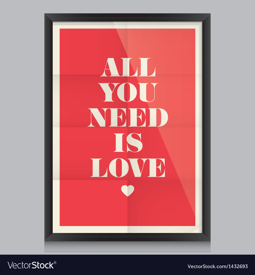 All you need is love poster and frame vector | Price: 1 Credit (USD $1)