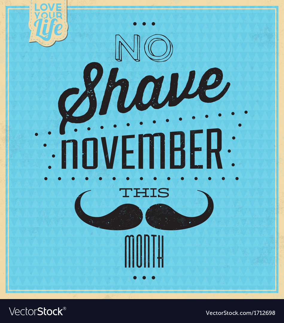 Quote typographic background - no shave november vector | Price: 1 Credit (USD $1)