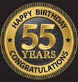 55 years happy birthday congratulations gold label vector