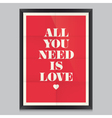 All you need is love poster and frame vector