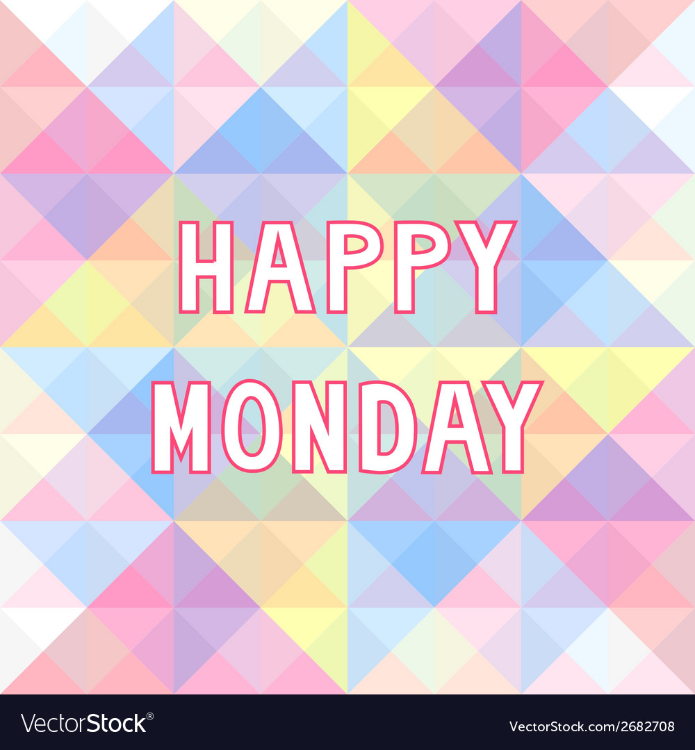 Happy monday background3 vector | Price: 1 Credit (USD $1)