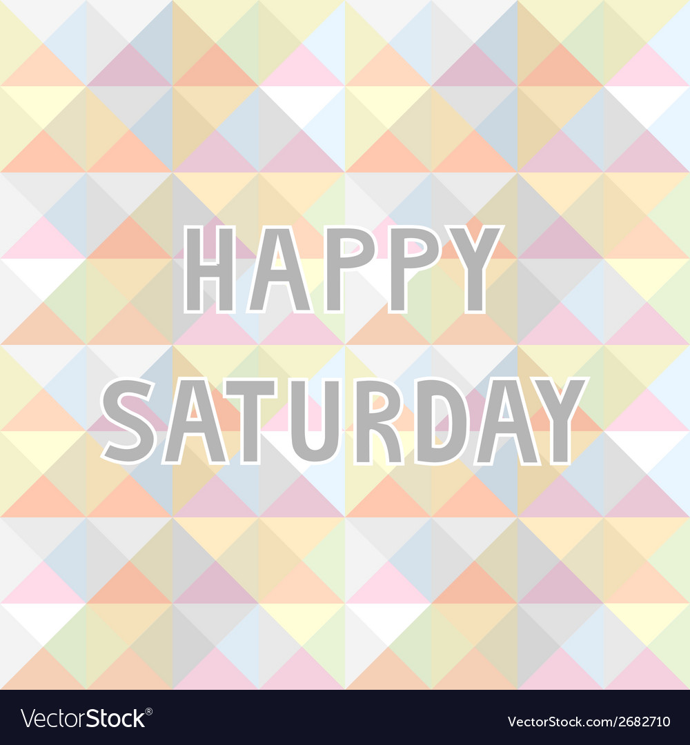 Happy saturday background2 vector | Price: 1 Credit (USD $1)