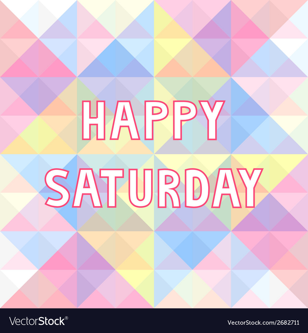 Happy saturday background3 vector | Price: 1 Credit (USD $1)