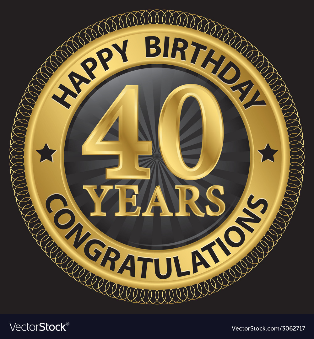40 years happy birthday congratulations gold label vector | Price: 1 Credit (USD $1)
