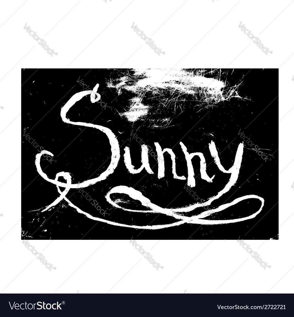 Chalk texture word sunny vector | Price: 1 Credit (USD $1)