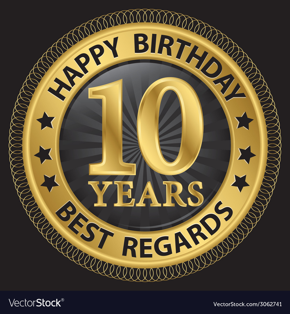 10 years happy birthday best regards gold label vector | Price: 1 Credit (USD $1)