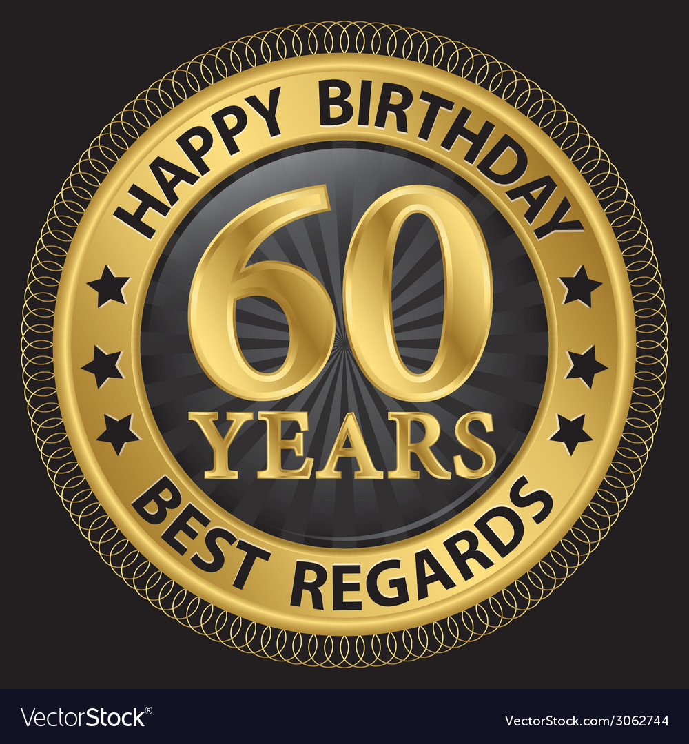 60 years happy birthday best regards gold label vector | Price: 1 Credit (USD $1)