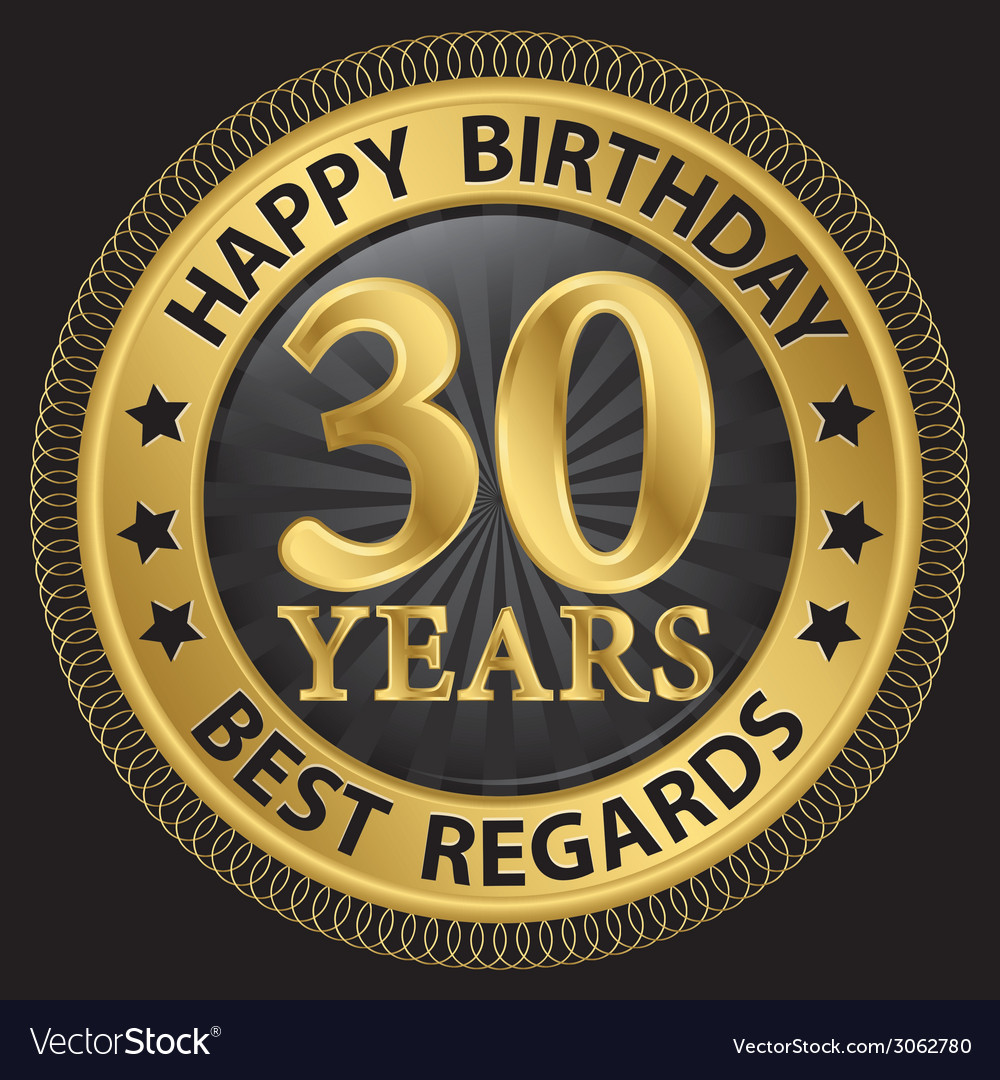 30 years happy birthday best regards gold label vector | Price: 1 Credit (USD $1)