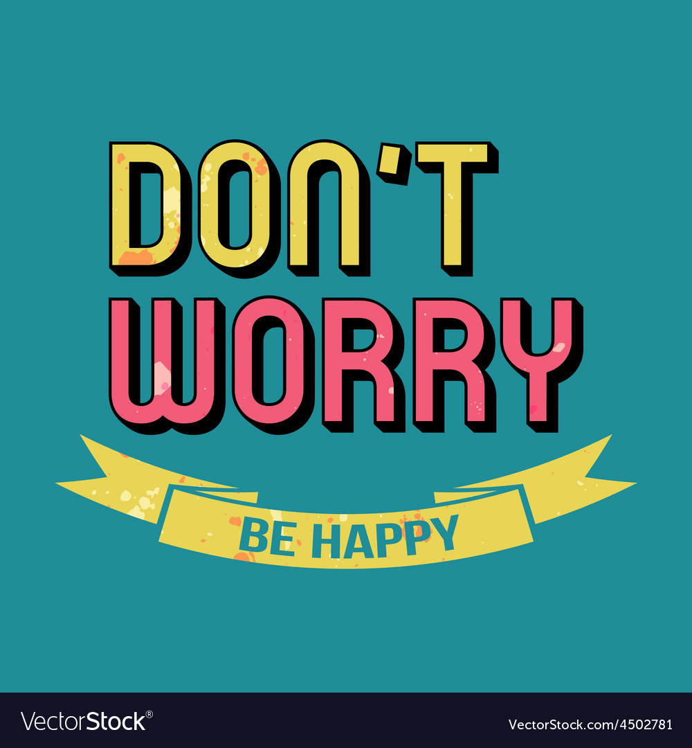Dont worry be happy t-shirt typography vector | Price: 1 Credit (USD $1)