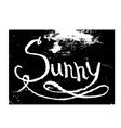 Chalk texture word sunny vector