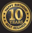 10 years happy birthday best regards gold label vector