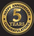 5 years happy anniversary congratulations gold vector