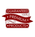 Guaranteed premium products label vector