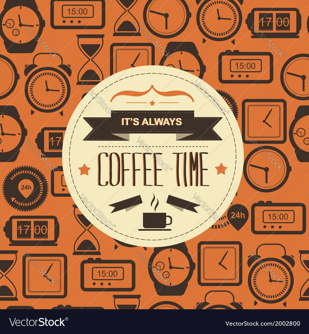 Poster its always coffee timetypography vector | Price: 1 Credit (USD $1)