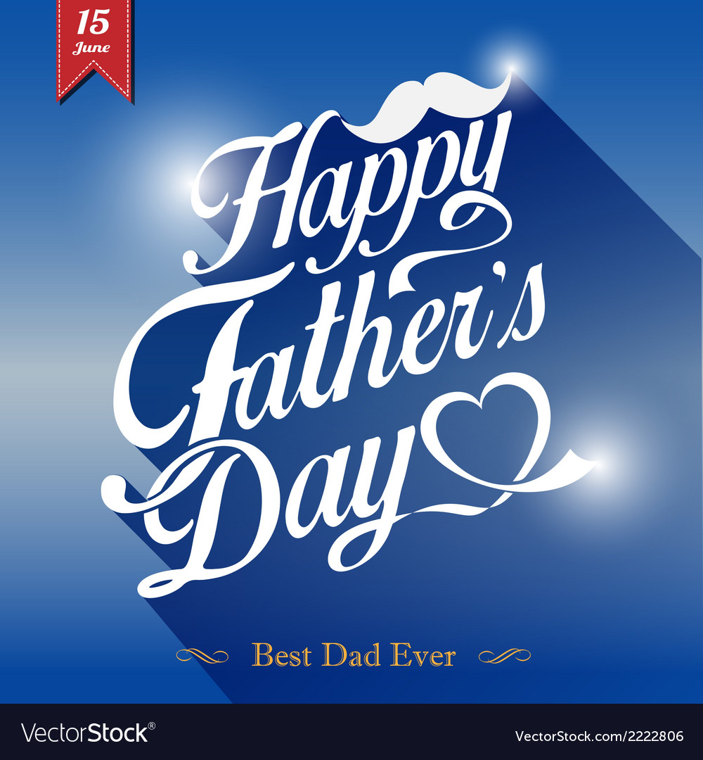 Happy fathers day typographical background vector | Price: 1 Credit (USD $1)