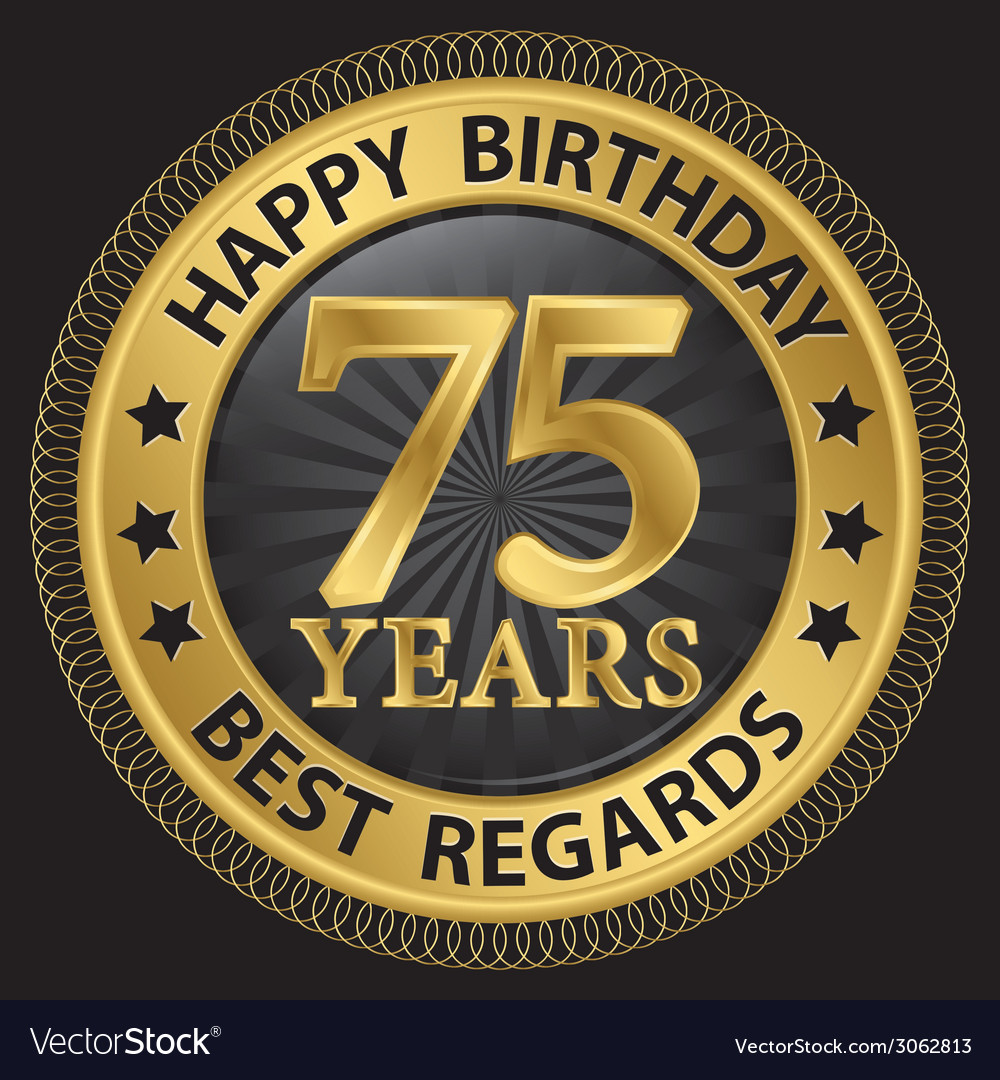 75 years happy birthday best regards gold label vector | Price: 1 Credit (USD $1)
