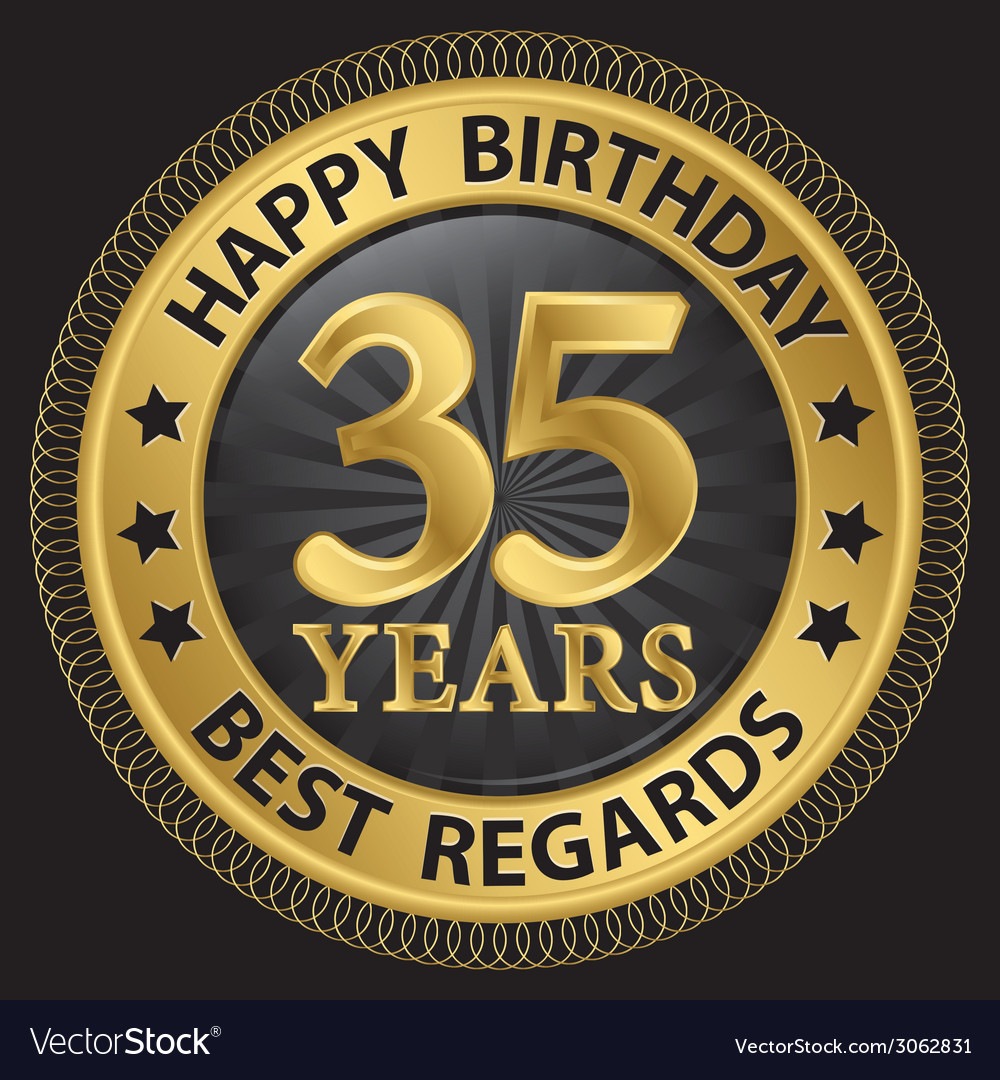 35 years happy birthday best regards gold label vector | Price: 1 Credit (USD $1)