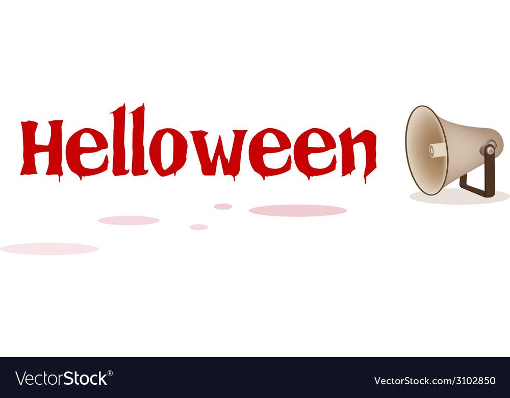 Megaphone shouting word halloween vector | Price: 1 Credit (USD $1)