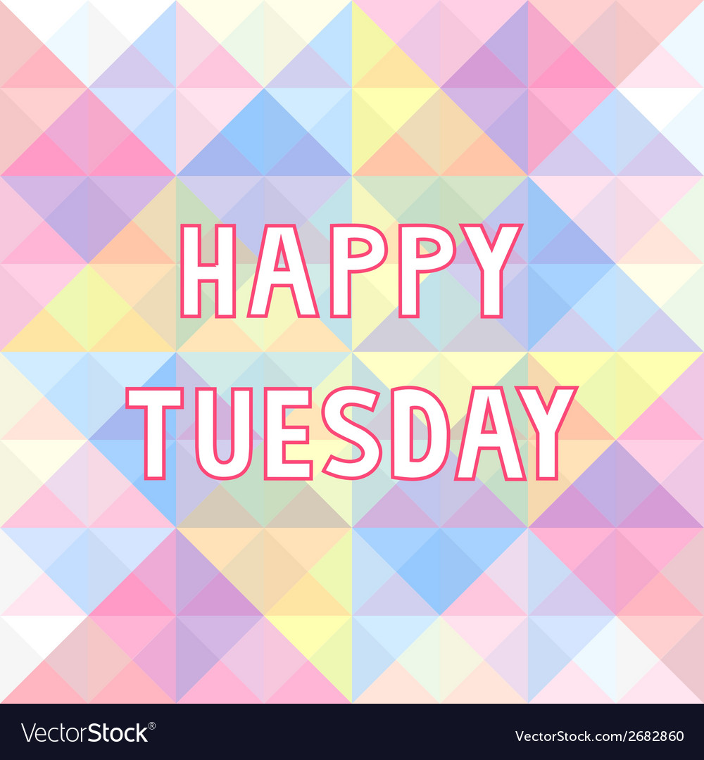 Happy tuesday background3 vector | Price: 1 Credit (USD $1)