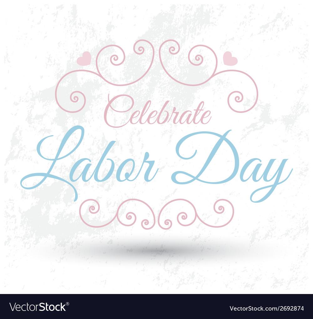 Celebrate labor day card vector | Price: 1 Credit (USD $1)