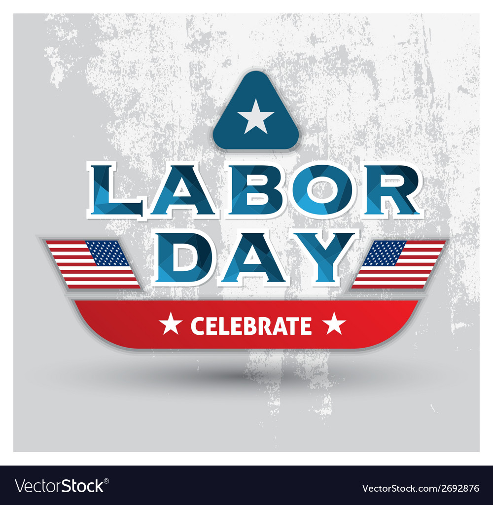 Celebrate labor day card vector | Price: 1 Credit (USD $1)
