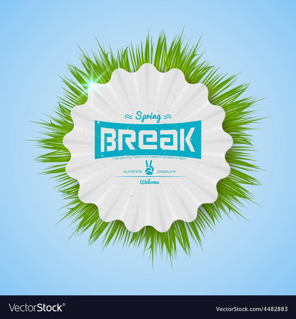 Festival spring break realistic badge vector | Price: 1 Credit (USD $1)