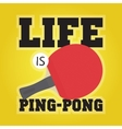 Life is ping pong vector