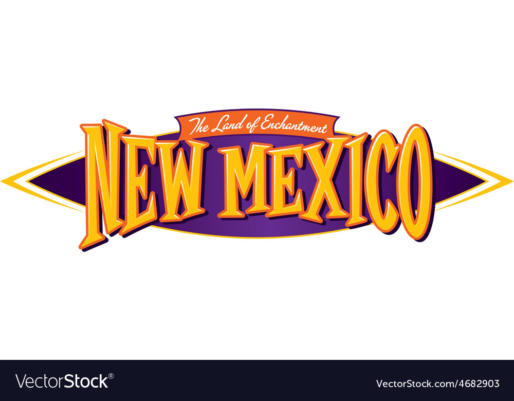 New mexico the land of enchantment vector | Price: 1 Credit (USD $1)