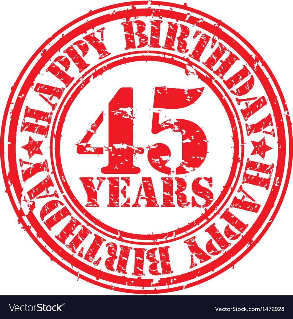 Grunge 45 years happy birthday rubber stamp vector | Price: 1 Credit (USD $1)
