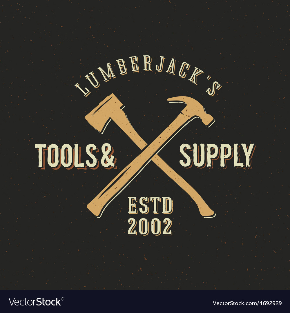 Lumberjack tools and supply abstract vintage label vector | Price: 1 Credit (USD $1)