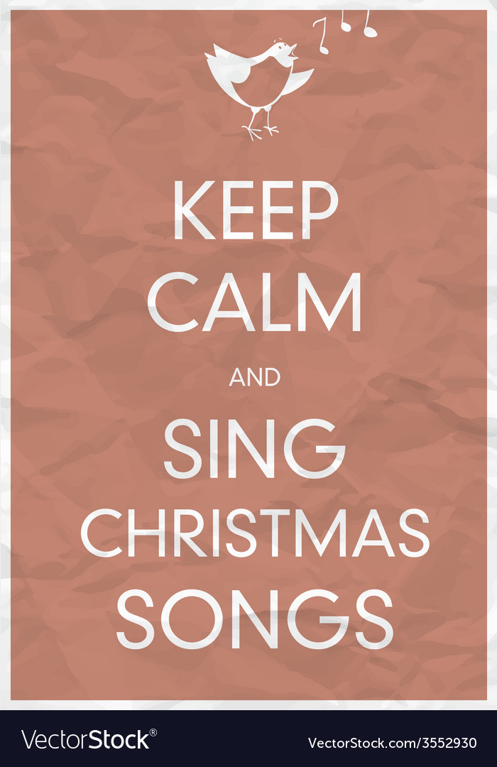 Keep calm and sing christmas song vector | Price: 1 Credit (USD $1)