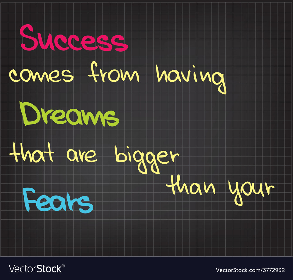 Success comes from having dream vector | Price: 1 Credit (USD $1)