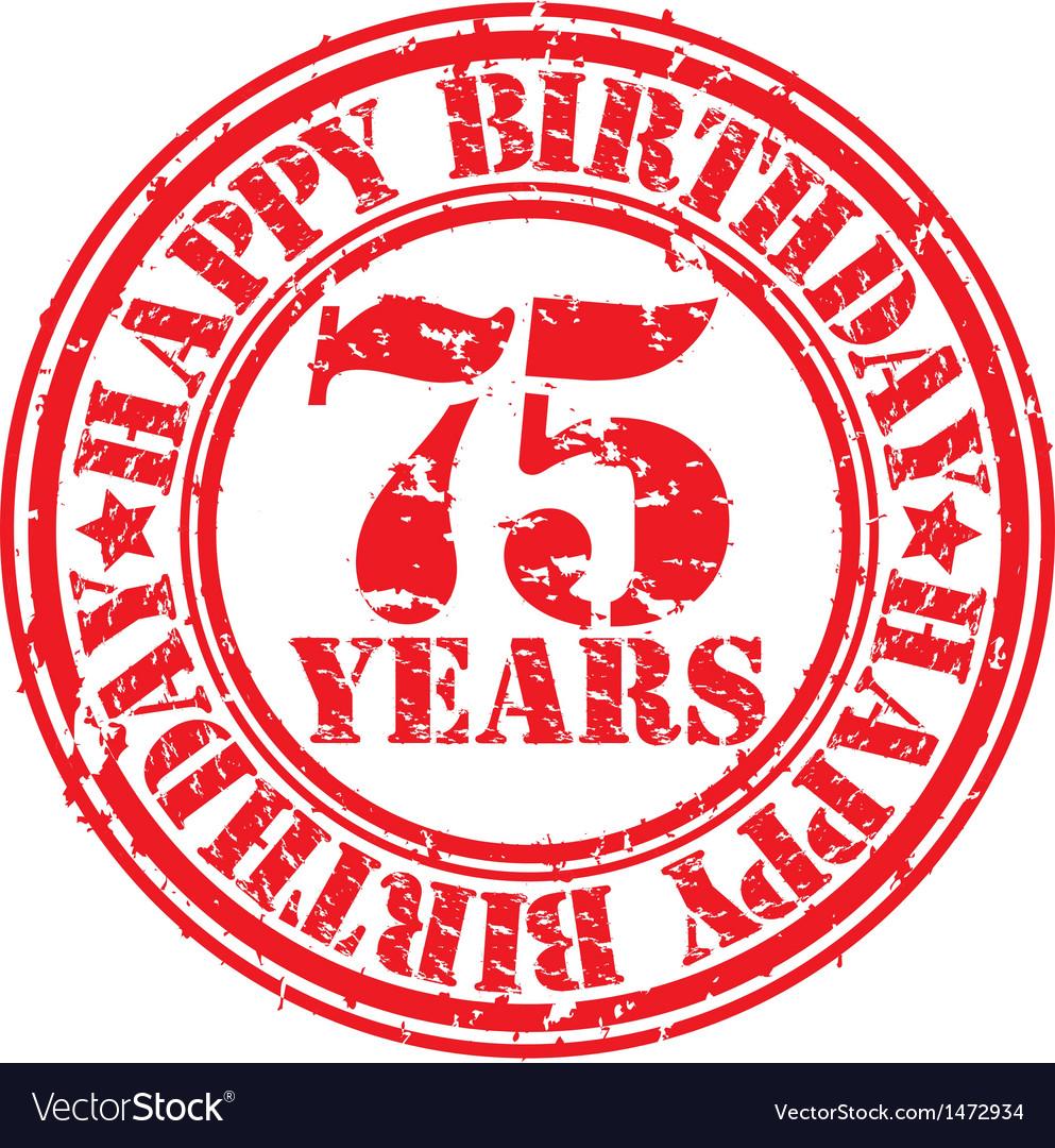 Grunge 75 years happy birthday rubber stamp vector | Price: 1 Credit (USD $1)
