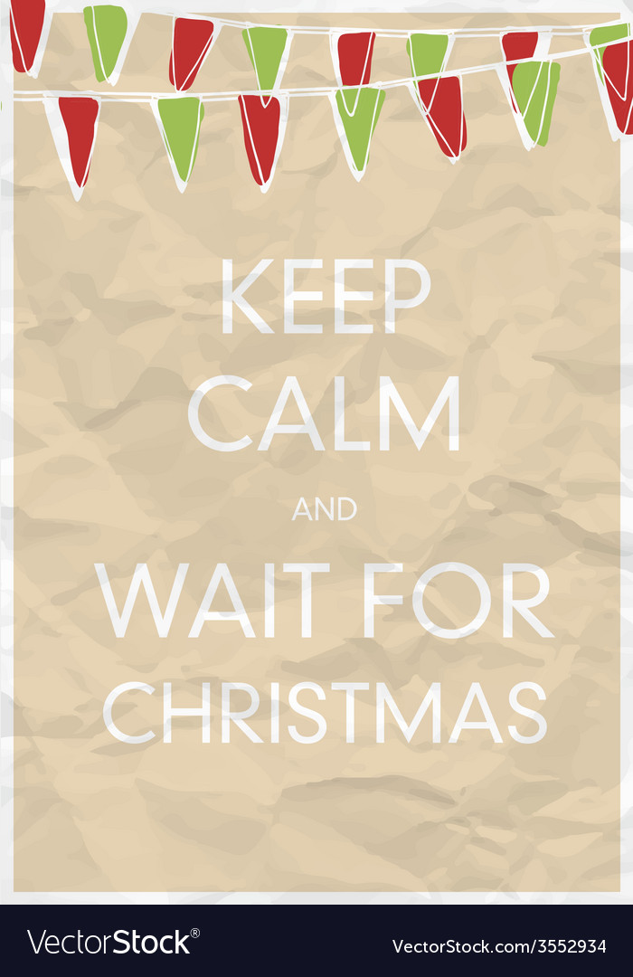 Keep calm and wait for christmas vector | Price: 1 Credit (USD $1)