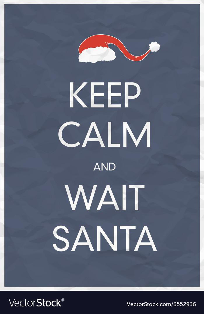 Keep calm wait santa vector | Price: 1 Credit (USD $1)