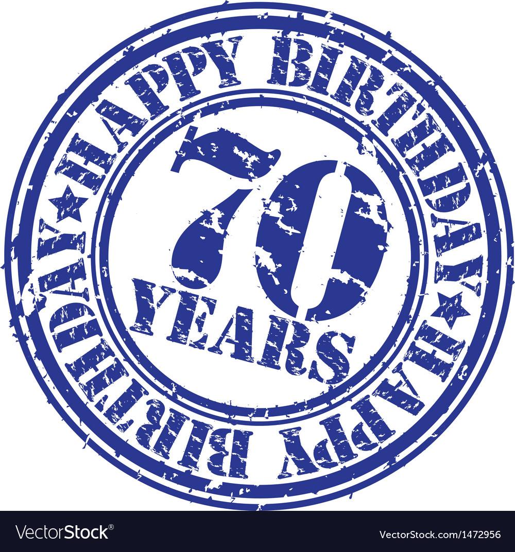 Grunge 70 years happy birthday rubber stamp vector | Price: 1 Credit (USD $1)